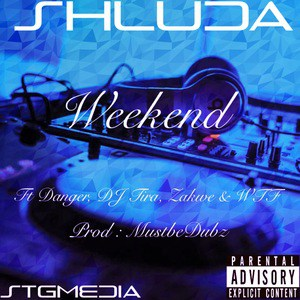 Shluda-Weekend-Ft.-Danger-DJ-Tira-Zakwe-Witness-The-Funk-Mp3