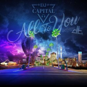 DOWNLOAD: DJ Capital - All To You ft  Dream Team - Fakaza