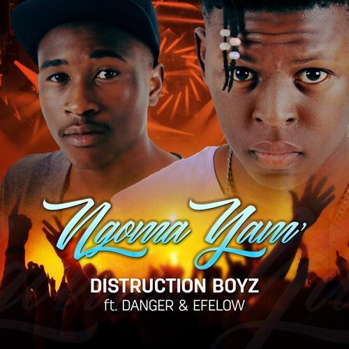 DOWNLOAD: Distruction Boyz - Ngoma Yam' ft  Danger & Efelow
