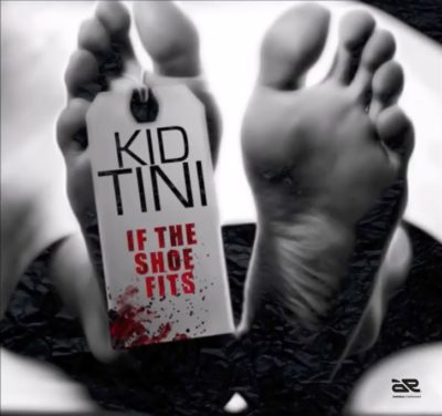 DOWNLOAD mp3: Kid Tini - If The Shoe Fits (Freestyle)