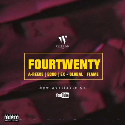 A-Reece, Flame, Ecco, Ex Global – FourTwenty