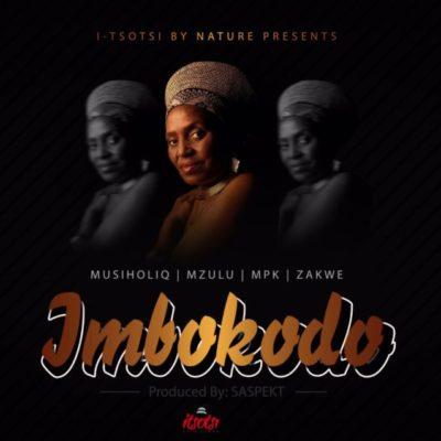 Musiholiq – Imbokodo ft. Zakwe, Mzulu & MPK