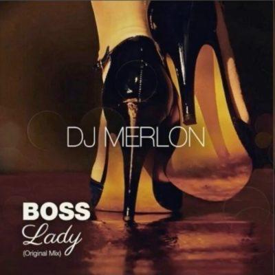 DJ Merlon – Boss Lady