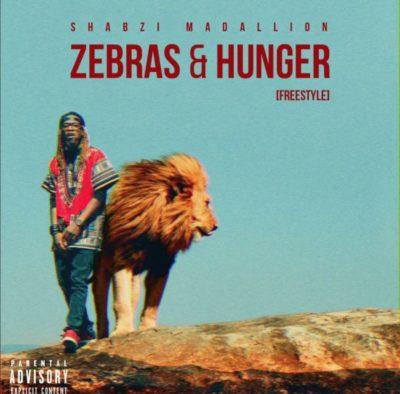 ShabZi Madallion – Zebras & Hunger [Freestyle]