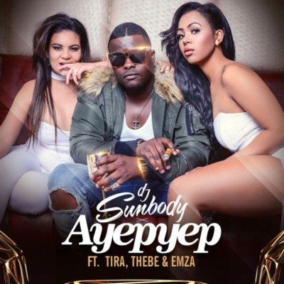 DJ Sumbody – Ayepyep ft. DJ Tira, Thebe & Emza