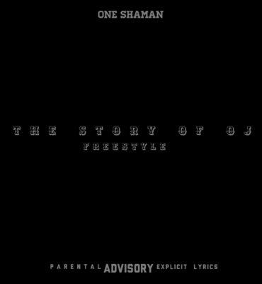 One Shaman – The Story Of OJ (Freestyle)