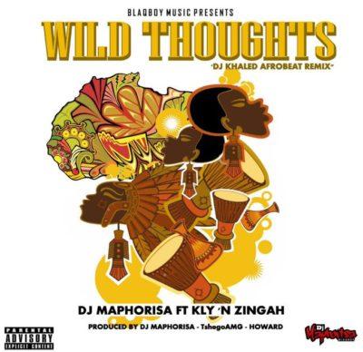 DJ Maphorisa – Wild Thoughts (DJ Khaled AfroBeat Remix) ft. Zingah & Kly