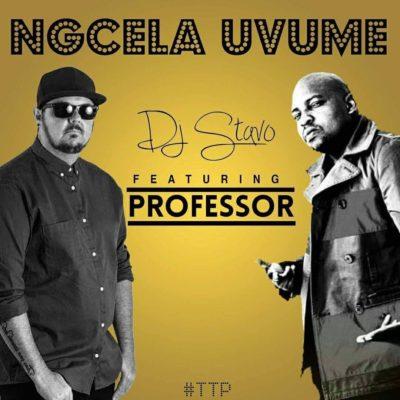 DJ Stavo – Ngcela Uvume ft. Professor