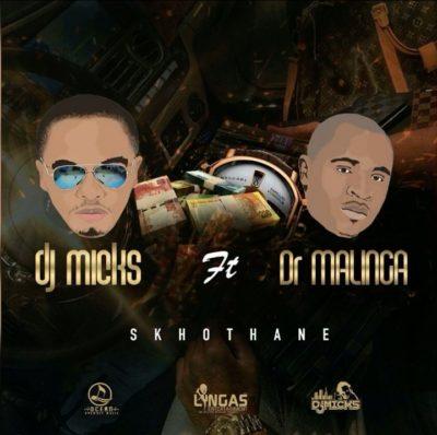 DJ Micks – Skhothane ft. Dr Malinga
