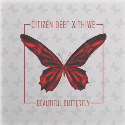 Citizen Deep – Beautiful Butterfly ft. Thiwe