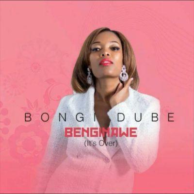Bongi Dube – Benginawe (It's Over)