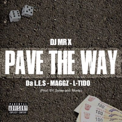 DJ Mr X – Pave The Way ft. Da L.E.S, Maggz & L-Tido