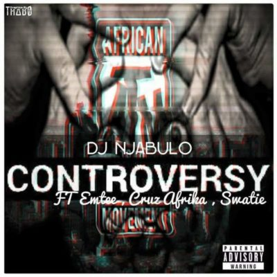 DJ Njabulo – Controversy ft. Emtee, Cruz Afrika & Swatie
