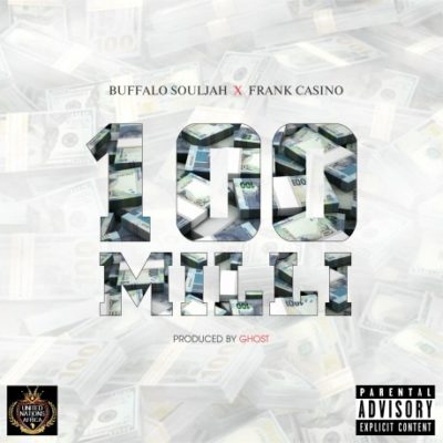 Frank Casino & Buffalo Soulja – 100 Milli