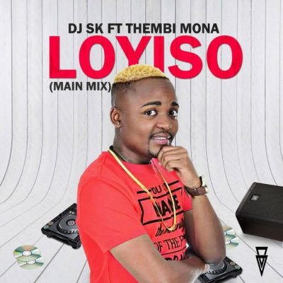 DJ SK – Loyiso ft. Thembi Mona