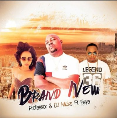 Professor & DJ Micks – Brand New ft. Fey