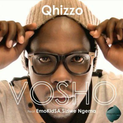 Qhizzo – Vosho ft. EmoKidSA & Siziwe Ngema