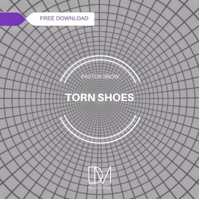 Pastor Snow – Torn Shoes