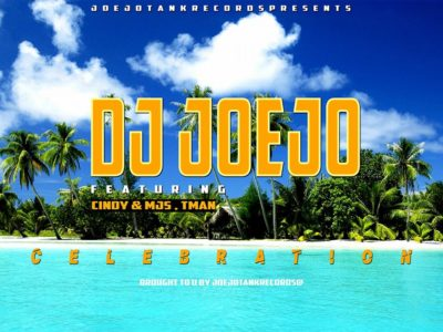 DJ Joejo – Celebration Ft. Cindy, MJS & Tman