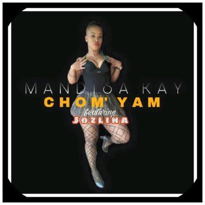 Mandisa Kay – Chom' Yam Ft. Jozlina