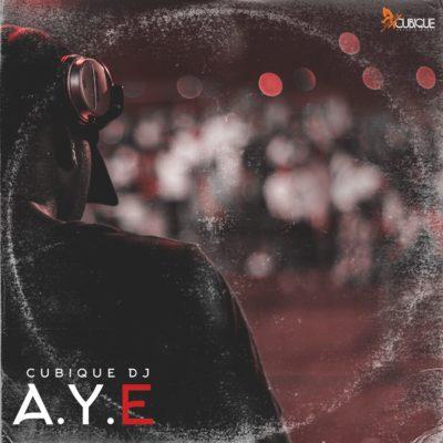 Cubique DJ – Aye