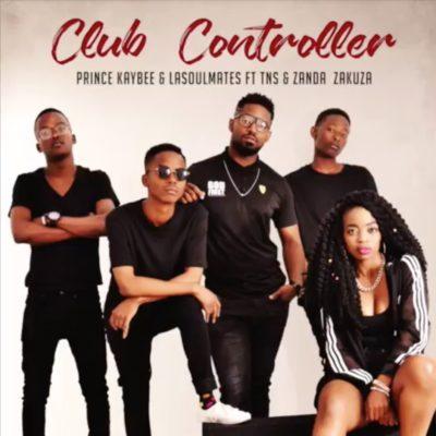 Prince Kaybee, LaSoulMates – Club Controller Ft. Zanda Zakuza & TNS