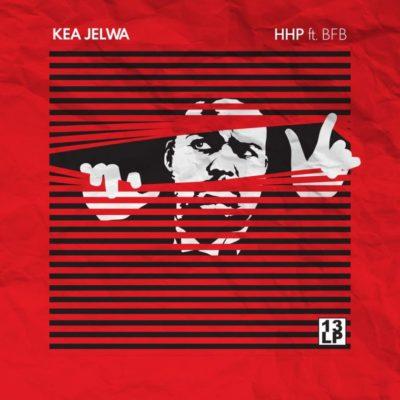 HHP – Kea Jelwa ft. BFB