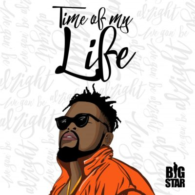 Big Star – Time Of My Life