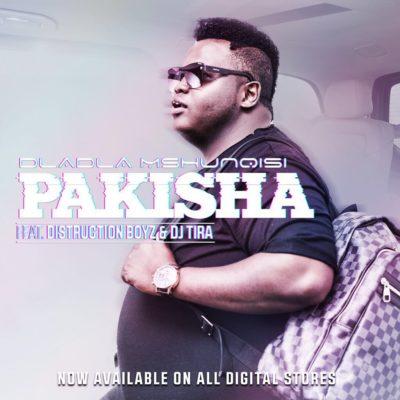 DOWNLOAD mp3: Dladla Mshunqisi - Pakisha ft  Distruction