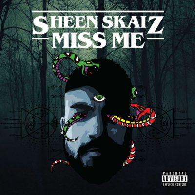 Sheen Skaiz – Miss Me