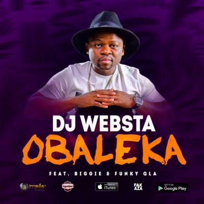 DOWNLOAD mp3: DJ Websta - Obaleka ft  Biggie & Funky Qla