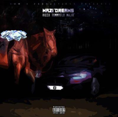 Raw X – Mazi Dreams ft. Ricco, Majik & Tommy FLO