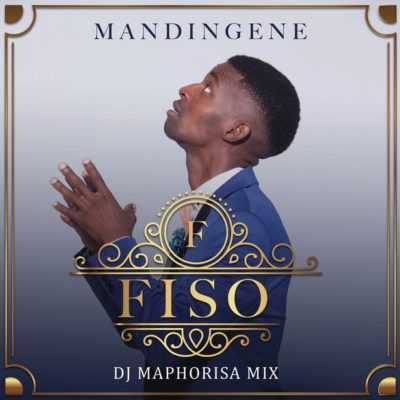 Fiso – Mandingene (DJ Maphorisa Remix) ft. DJ Maphorisa