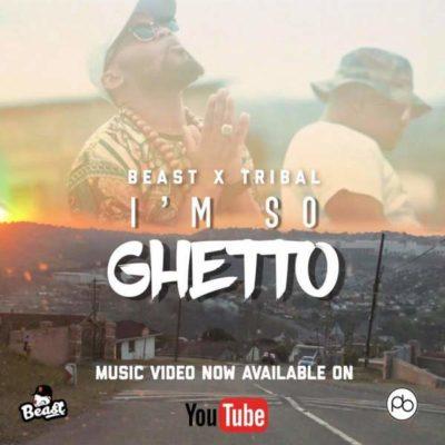Beast – I'm So Ghetto ft. Tribal
