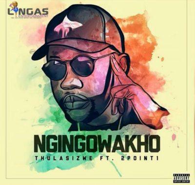 DOWNLOAD mp3: Thulasizwe - Ngingowakho ft  2Point1