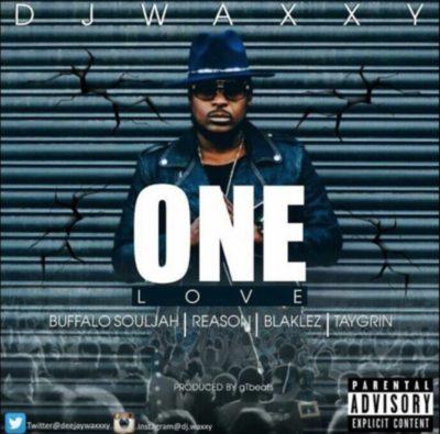 DOWNLOAD mp3: DJ Waxxy - One Love ft  Reason, Blaklez