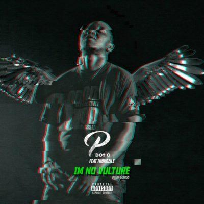 PdotO – I'm No Vulture ft. Thokozile
