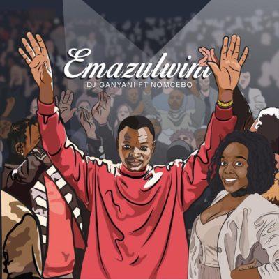 DJ Ganyani – Emazulwini ft. Nomcebo
