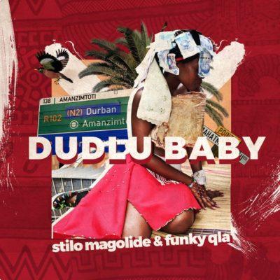 Funky Qla – Dudlu Baby ft. Stilo Magolide