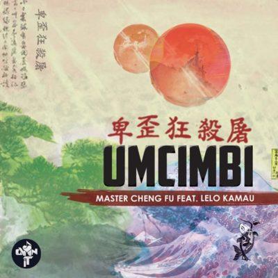 Master Cheng Fu – Umcimbi ft. Lelo Kamau