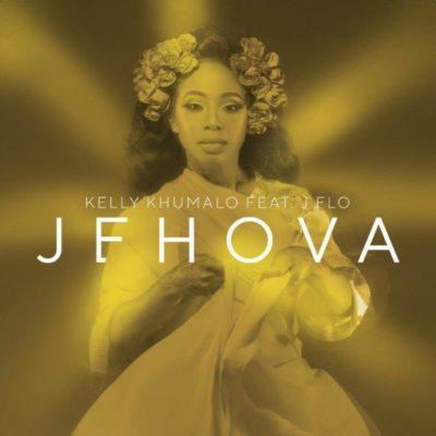 DOWNLOAD mp3: Kelly Khumalo - Jehova ft  J F L O