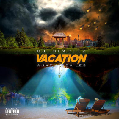 DOWNLOAD mp3: DJ Dimplez - Vacation ft. Anatii & Da L.E.S ...