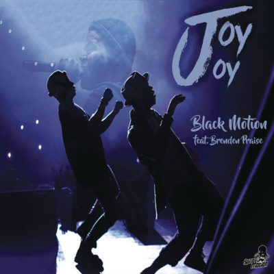 DOWNLOAD mp3: Black Motion - Joy Joy ft  Brenden Praise - Fakaza