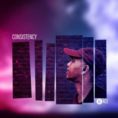 DOWNLOAD mp3: DJ Ace - Consistency (Slow Jam) - Fakaza