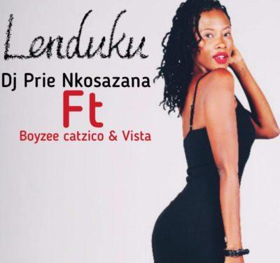DOWNLOAD mp3: DJ Prie Nkosazana - Lenduku ft  Boyzee, Vista