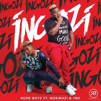 Download Mp3 Rudeboyz Ingozi Ft Nokwazi Tns Fakaza
