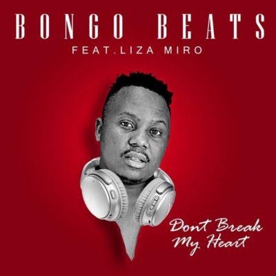 DOWNLOAD mp3: Bongo Beats – Don't Break My Heart ft  Liza