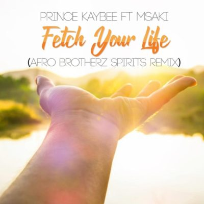 DOWNLOAD mp3: Prince Kaybee, Msaki – Fetch Your Life (Afro Brotherz