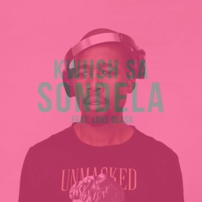 Kwiish SA - Sondela ft. Love Black