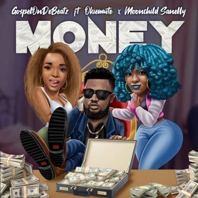GospelOnDeBeatz  – Money ft. Moonchild Sanelly & Okiemute